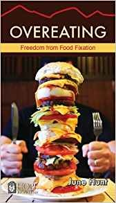 Hunt, June Overeating -  Freedom from Food Fixation 9467