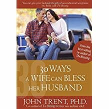 Trent, John 30 Ways a Wife can Bless her Husband 2867