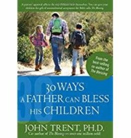 Trent, John 30 Ways a Father can Bless his Children 2775