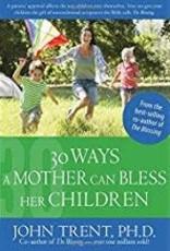Trent, John 30 Ways a Mother can Bless her Children 2805