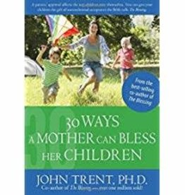 Trent, John 30 Ways a Mother can Bless her Children 2805