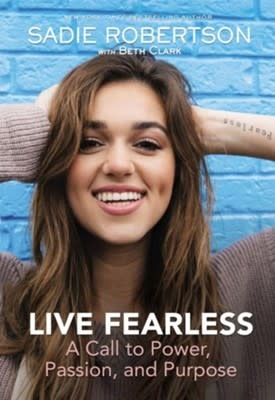 Robertson, Sadie Live Fearless:  A Call to Power, Passion, and Purpose  9399