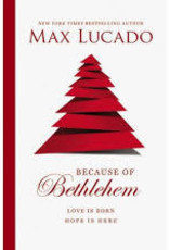 Lucado, Max Because of Bethlehem 7599