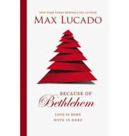 Lucado, Max Because of Bethlehem 7599