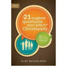 McFarland, Alex 21 Toughest Questions Your Kid. The 6788