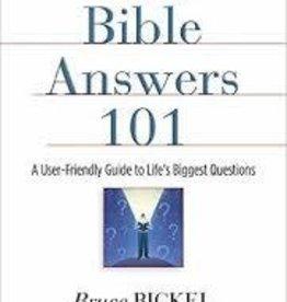 Bickel, Bruce Bible Answers 101