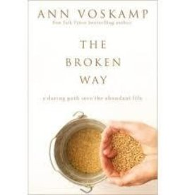Voskamp, Ann Broken Way: A Daring Path Into the Abundant Life 8583