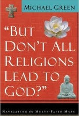 Green, Michael But Don't All Religions Lead to God 4395