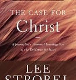 Strobel, Lee Case for Christ: A Journalist's Personal Investigation of the Evidence for Jesus