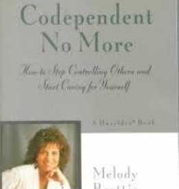 Beattie, Melody Codependent No More: How to Stop Controlling Others and Start Caring for Yourself