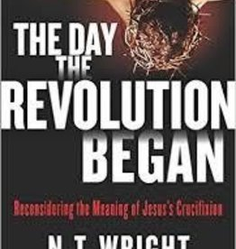 Wright, N T Day the Revolution Began 4381