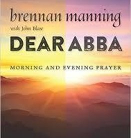 Manning, Brennan Dear Abba: Morning and Evening 1992