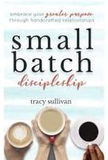 Small Batch Discipleship