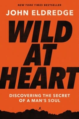 Eldredge, John Wild at Heart Expanded 5262