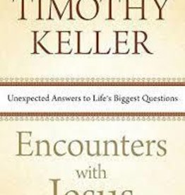 Keller, Timothy Encounters With Jesus 4354
