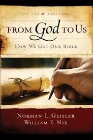 Geisler, Norman L From God to Us: How We Got Our Bible  8820