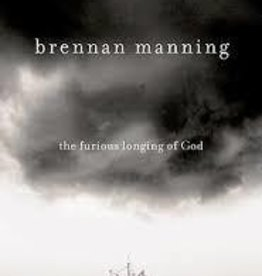 Manning, Brennan Furious Longing of God, The