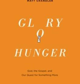 Vassar, Jr Glory Hunger: God, the Gospel 0103
