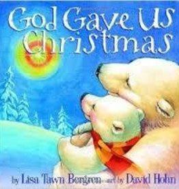 Lisa Tawn Bergren God Gave Us Christmas