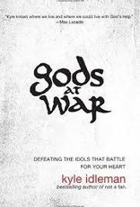 Idleman, Kyle Gods At War: Defeating the Idols that Battle Your Heart 8842