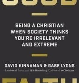 Kinnaman, David Good Faith: Being a Christian