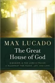 Lucado, Max Great House of God 6349