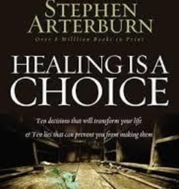 Arterburn, Stephen Healing Is A Choice (rev) 2438