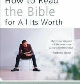Fee, Stuart How to Read the Bible for All Its Worth 7825