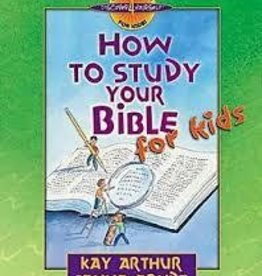 Arthur, Kay How to Study Your Bible for Kids 3622