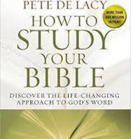 Arthur, Kay How to Study Your Bible: Discover the Life-Changing Approach to God's Word