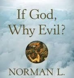 Geisler, Norman If God, Why Evil? 8126