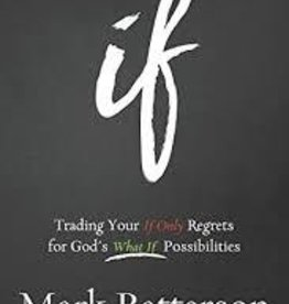 Batterson, Mark If: Trading Your If Only Regrets for God's What If Possibilities 6059