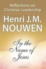 Nouwen, Henri J M In the Name Of Jesus: Reflection 2590