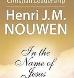 Nouwen, Henri J M In the Name Of Jesus: Reflection 2590