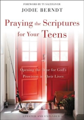 Praying The Scriptures for Your Teens 1985