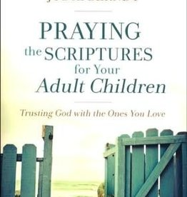 Praying the Scripture for Your Adult Children 8047