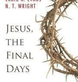 Evans, Craig A Jesus, the final Days: What Really Happened 3594