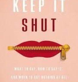 Ehman, Karen Keep It Shut: What to Say