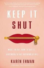 Ehman, Karen Keep It Shut: What to Say 9649