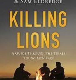 Eldredge, John Killing Lions: A Guide Through 6704