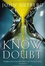 Ortberg, John Know Doubt 1079