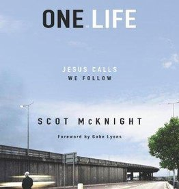 McKnight, Scot One Life: Jesus Calls, We Follow 7668