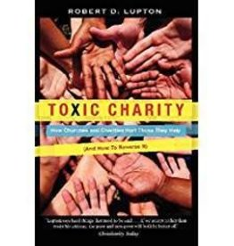 Lupton, Robert D Toxic Charity 6212
