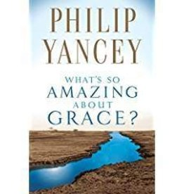 Yancey, Philip What's So Amazing About Grace? 5650