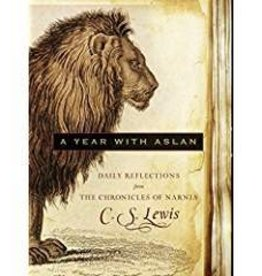 Lewis, C. S. A Year with Aslan: Daily Reflections from The Chronicles of Narnia