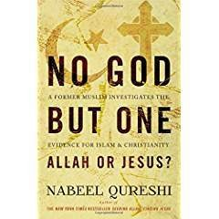 Qureshi, Nabeel No God but One: Allah or Jesus? 2553