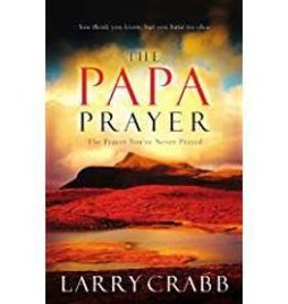 Crabb, Larry Papa Prayer: The Prayer You've Never Prayed 9173