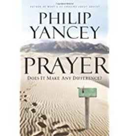Yancey, Philip Prayer: Does It Make Any Difference 8889