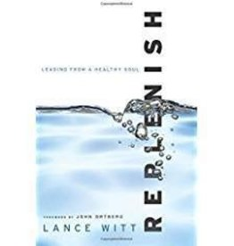 Witt, Lance Replenish: Leading from a Healthy 3546