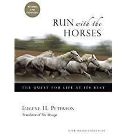 Peterson, Eugene H Run with the Horses: The Quest 7069